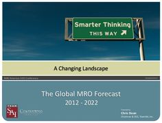 I would like to share Global MRO Forecast Between , presented by Chris Doan, Chairman of TeamSAI, in MRO Americas 2012 Conference.