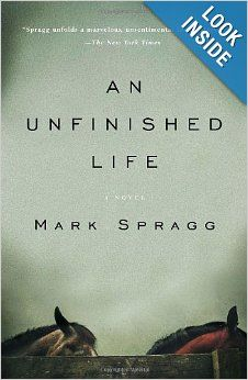 An Unfinished Life: Mark Spragg: 9781400076147: Amazon.com: Books