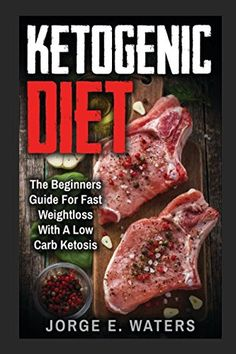 Ketogenic Diet The Beginners Guide For Fast and Easy Weightloss With Low Carb Ketosis Fitness Low Carb High Fat Meal Plan Cookbook Dream Body Motivation >>> See this great product.