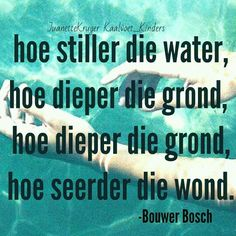 Afrikaanse Quotes, Qoutes, Deep, Lisa, Quotations, Quotes, Quote, Shut Up Quotes