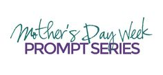 Check out the Mother's Day Week Journal Prompt Series - Vivid & Brave #vividandbrave #mothersday