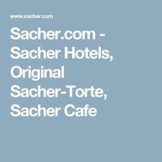 Sacher.com - Sacher Hotels, Original Sacher-Torte, Sacher Cafe