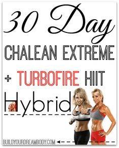 Chalene Extreme Turbofire HIIT Hybrid: A 30 day schedule of strength training and high intensity cardio. Great way to make workouts you already have fun again!