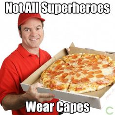Pizza Not all superheroes wear capes Pizza Puns, Funny Pizza, Delivery Man, Pizza Delivery, Disappointment In People, All Superheroes, Funny Memes, Hilarious, It's Funny