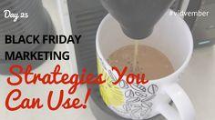 Black Friday Marketing Strategies To Swipe - #Vidvember Day 25
