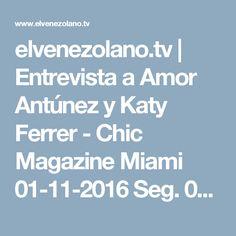 elvenezolano.tv | Entrevista a Amor Antúnez y Katy Ferrer - Chic Magazine Miami 01-11-2016 Seg. 03 - elvenezolano.tv