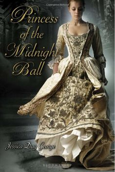 Princess of the Midnight Ball byJessica Day George