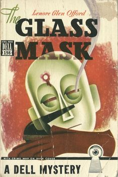 The glass mask by Lenore Glen Offord, 1947 - Cover by unknown Book Cover Art, Comic Book Covers, Book Art, Comic Books, Fiction Novels, Pulp Fiction, Crime Fiction, Paperback Writer, Vintage Illustration Art