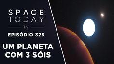 Um Planeta Com 3 Sóis - Space Today TV Ep.325