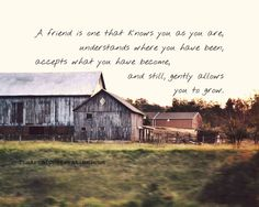 So true  (Friend Quote Friendship rural landscape by theartofobservation, $25.00)