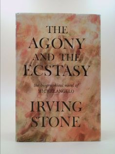 The Agony and the Ecstasy: A Biographical Novel of Michelangelo (Irving Stone) | New and Used Books from Thrift Books