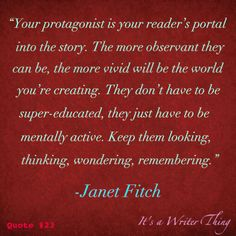 """Janet Fitch - """"Your protagonist is your reader's portal into your story. …"""""""