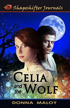 Celia and the Wolf (Shapeshifter Journals) (Volume 1) by Donna Maloy http://www.amazon.com/dp/0986266302/ref=cm_sw_r_pi_dp_1J9Tub1AN1FP4