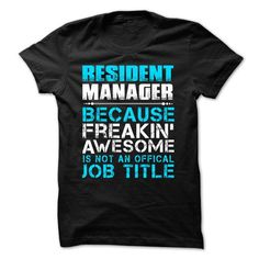RESIDENT MANAGER BECAUSE FREAKING AWESOME IS NOT AN OFFICIAL JOB TITLE T Shirts, Hoodie Sweatshirts