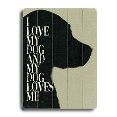 Artehouse 14 x 20 in. I Love My Dog and My Dog Loves Me Wall Art - Puppy love. I Love My Dog and My Dog Loves Me is a Lisa Weedn original art piece. It is a slatted wood panel piece painted with a graphic dog silhouet. Love My Dog, Puppy Love, Pet Shop, Wc Sign, Dog Silhouette, Silhouette Portrait, Dog Signs, Animal Signs, Baby Dogs