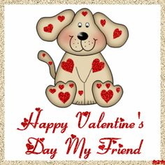 Happy Valentine's Day My Friend