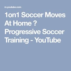 1on1 Soccer Moves At Home ► Progressive Soccer Training - YouTube