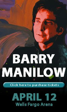 Barry Manilow April 12! Tickets on sale now at www.dahlstickets.com
