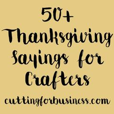 50 thanksgiving sayings for crafters