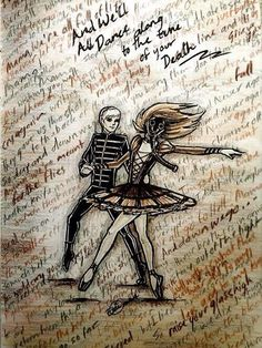 And We'll All Dance Along   To The Tune Of Your Death We'll Love Again We'll Laugh Again