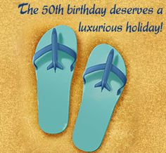 Give a trip as a gift on the fiftieth birthday