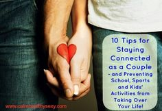 10 tips for staying connected as a couple - when school, kids' activities and life get crazy!  www.calmhealthysexy.com