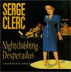 nightclubbing desperados: Serge Clerc: 9782930142166: Amazon.com: Books