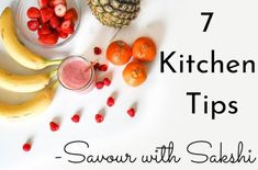 Savour with Sakshi: 7 Kitchen tips to always remember