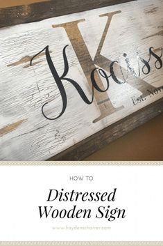 How To Distressed Wooden Sign – Two Paws Farmhouse