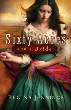 Sixty Acres and a Bride by Regina Jennings. $6.29. 371 pages. Publisher: Bethany House Publishers; Original edition (February 1, 2012). Author: Regina Jennings