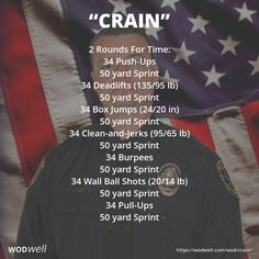 """Crain"" WOD - 2 Rounds For Time: 34 Push-Ups; 50 yard Sprint; 34 Deadlifts (135/95 lb); 50 yard Sprint; 34 Box Jumps (24/20 in); 50 yard Sprint; 34 Clean-and-Jerks (95/65 lb); 50 yard Sprint; 34 Burpees; 50 yard Sprint; 34 Wall Ball Shots (20/14 lb); 50 yard Sprint; 34 Pull-Ups; 50 yard Sprint"