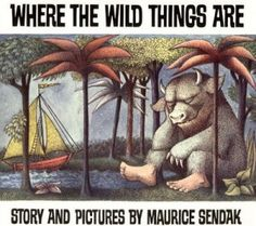 """The most important place is with those people who love you! """"Where The Wild Things Are"""" by Maurice Sendak."""