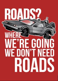 We Dont Need Roads