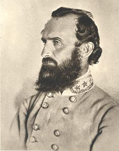 "Confederate General   Thomas Jonathan ""Stonewall"" Jackson  1824-1863   ""You may be whatever you resolve to be"""