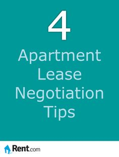 Although rental rates have been rising, many landlords need you to rent their apartments just as badly as you need a place to live. Rent.com gives you four apartment lease negotiation tips to help you get the best deal.