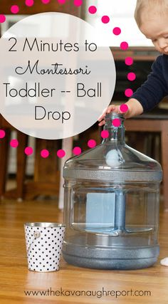 2 Minute Montessori Activity -- Toddler Ball Drop. Easy way for a toddler to keep busy indoors while reaching maximum effort and productively dumping!