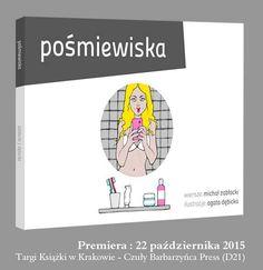 """#POLECAMY Nową wersję """"Pośmiewisk"""" z wierszami Michał Zabłocki i ilustracyjkami Agata Dębicka - grafika, ilustracja, dizajn. Ten duet jak zawsze cieszy dusze i oko, przewrotnym wierszem i wysmakowaną ilustracją. Kto jeszcze nie zna tej serii, jedyna okazja do poznania całości zebranej w postaci książkowej. Premiera miała miejsce, parę dni temu, na targach książki w Krakowie. Wydawcą jest: Czuły Barbarzyńca."""
