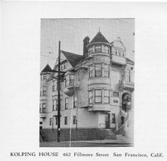 """Catholic Kolping Center - The first """"Kolpinghaus"""" in S.F. - In 1927, they purchased a large Victorian on the corner of Oak and Fillmore. Although the house was in need of repairs, the society moved in and had the premises blessed by the then reigning Archbishop Edward Hanna.Then came the big year, 1945 when the mortgage was paid off, and Kolping House San Francisco was finally free of debt. In 1957 the property was sold and tt was not until 1970 that a new home was found at 440 Taraval…"""