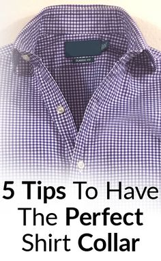 Perfect Shirt Collar Look | 5 Tips To Get A Million Dollar Collar Image | Wear Dress Shirts Without A Tie & Collars Look Great