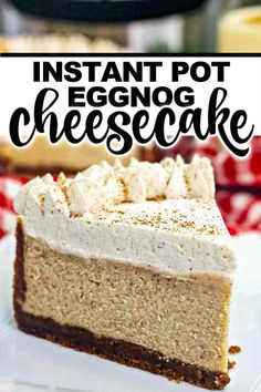 This Instant Pot Eggnog Cheesecake with a gingersnap cookie crust is thick and creamy and just plain delicious. With all the eggnog flavors you know and love it makes this Instant pot cheesecake the perfect holiday dessert. #cheesecake #instantpotcheesecake #eggnogrecipe #eggnog #dessert