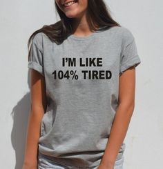 i feel like im already tired tomorrow Letter Print T-shirt Short Sleeves Loose Cotton
