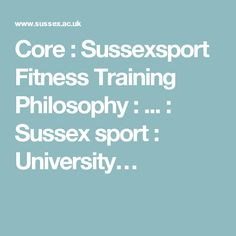 Core : Sussexsport Fitness Training Philosophy : ... : Sussex sport : University…