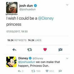 And he'd be a beautiful princess