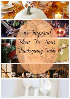 Need some ideas for your Thanksgiving table? Here are 10 Inspired Ideas. Most are simple and inexpensive but will make your table or sideboard so special!