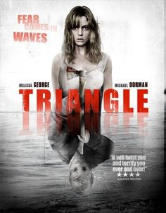 Directed by Christopher Smith.  With Melissa George, Joshua McIvor, Jack Taylor, Michael Dorman. The story revolves around the passengers of a yachting trip in the Atlantic Ocean who, when struck by mysterious weather conditions, jump to another ship only to experience greater havoc on the open seas.