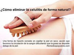 Remedios para la celulitis en: http://www.remediospopulares.com/celulitis.html