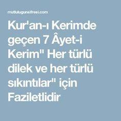 """Kur'an-ı Kerimde geçen 7 Âyet-i Kerim"""" Her türlü dilek ve her türlü sıkıntılar"""" için Faziletlidir"""
