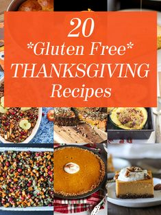20 Gluten Free Thanksgiving Recipes including biscuits, rolls, gravy, stuffing, and dessert!