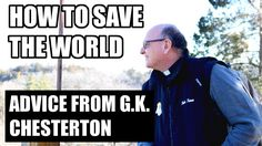 G. K. Chesterton's Orthodoxy - How to Save the World