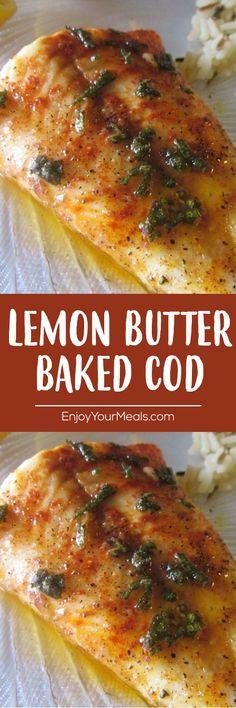 Lemon Butter Baked Cod - Enjoy Your meals Cod Recipes, Fish Recipes, Seafood Recipes, Dinner Recipes, Cooking Recipes, Healthy Recipes, Lemon Recipes, Quick Recipes, Recipies